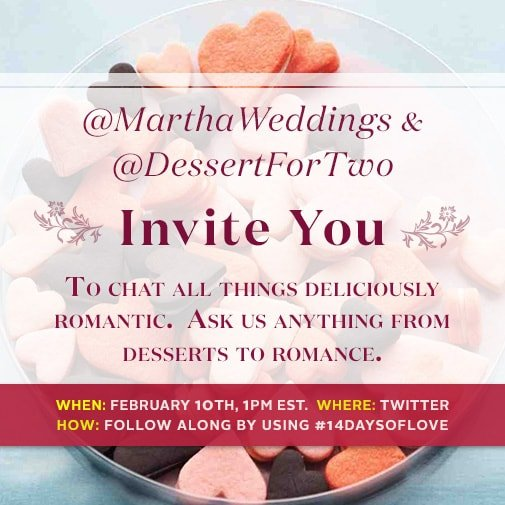 Dessert for Two and Martha Stewart Weddings team up for #14daysoflove
