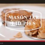 Mason Jar Lid Pies {video!}