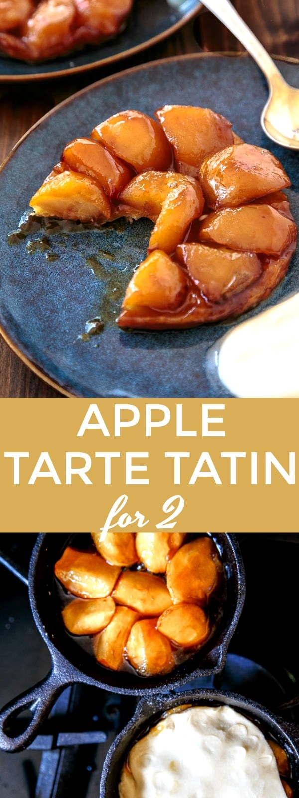 Apple Tarte Tatin for Two. Classic French Apple Tarte Tatin made in a cast iron skillet. Serve two. Best apple desserts. Fall apple desserts.