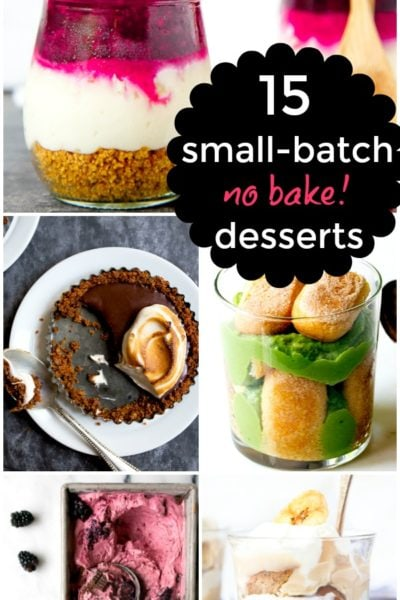 15 Small Batch Desserts that are No Bake for Summer Desserts